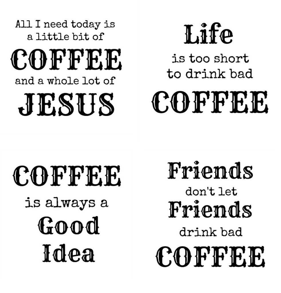 Free Printable Coffee Quotes: Coffee Coasters With Silhouette Clear Sticker Paper {and A