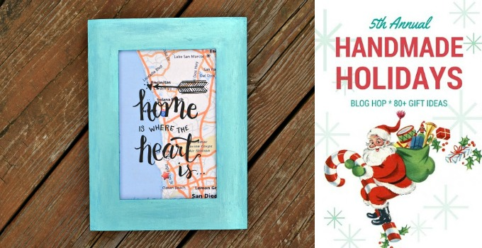 Handmade Holidays: Home is Where the Heart is Framed Map