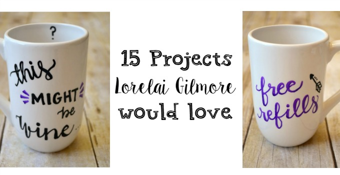 15 Projects Lorelai Gilmore Would Love