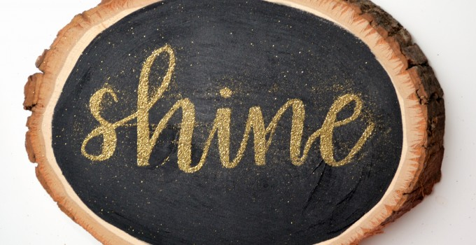 "Embossed ""Shine"" Sign with Hand Lettering"