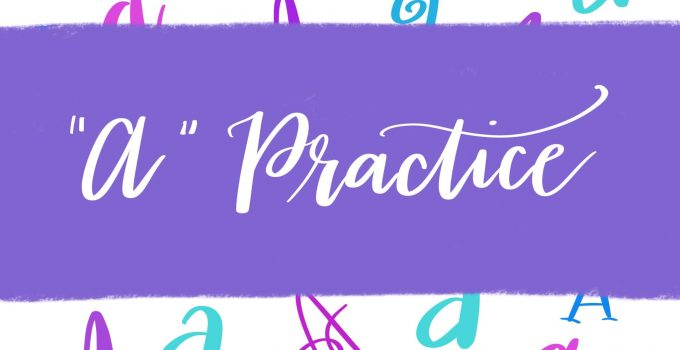 Hand Lettering Practice Sheets: 9 Ways to Draw an A