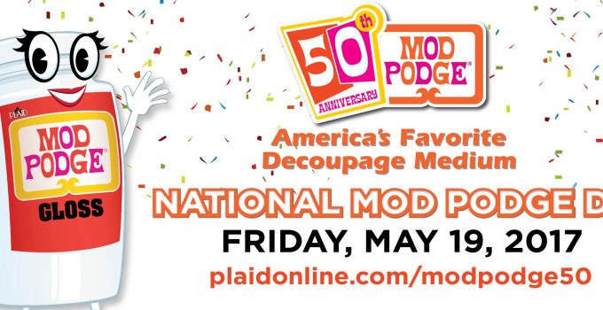 Get Ready for National Mod Podge Day!