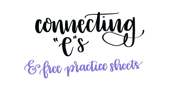 Hand Lettering: Connecting E's Tutorial & Free Practice Sheets