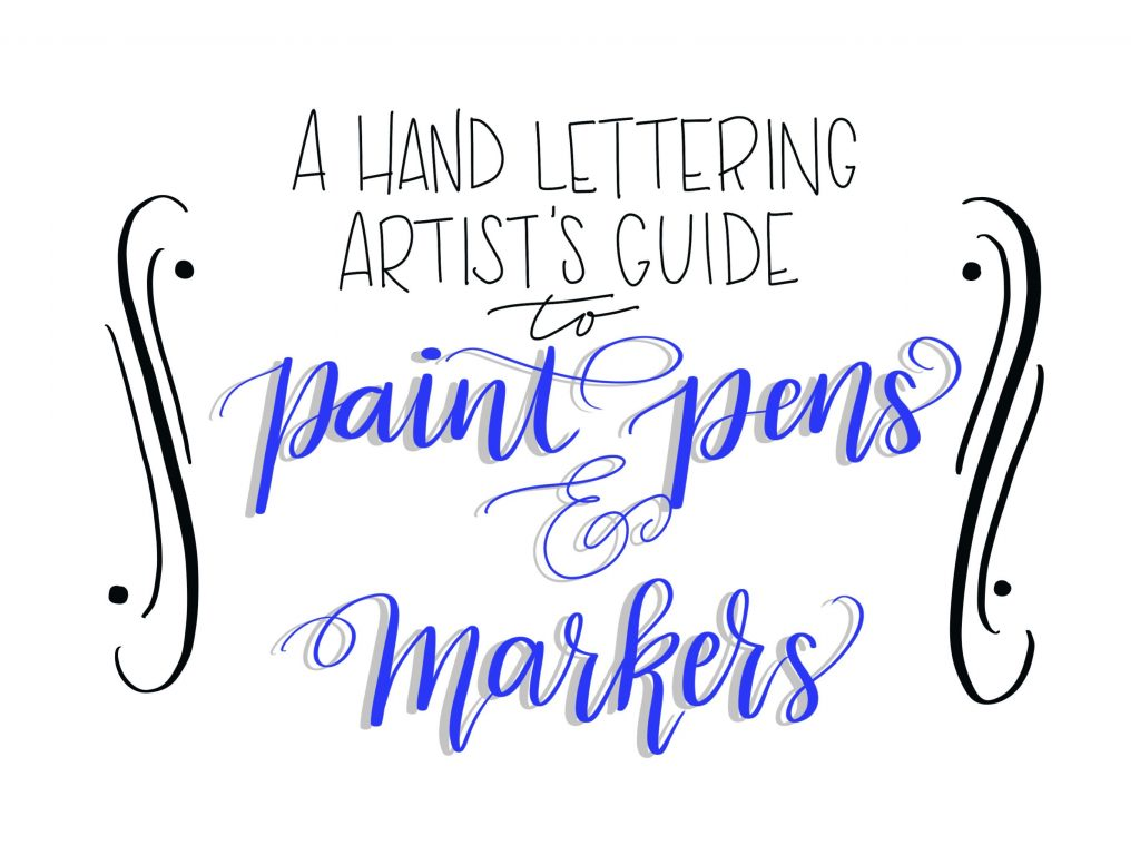 a hand lettering artist s guide to paint pens markers amy latta