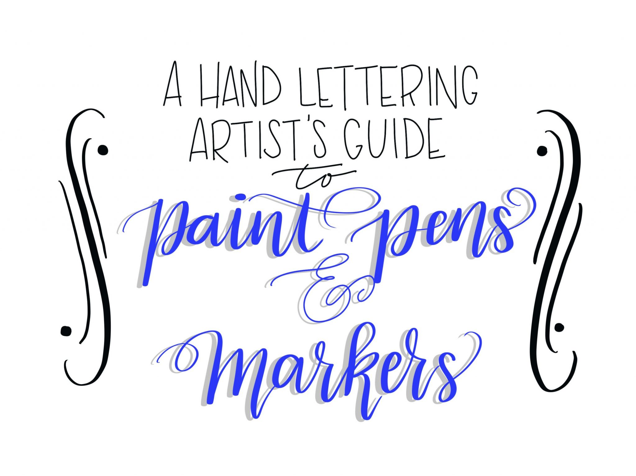 A Lettering Artist's Guide to Paint Pens & Markers