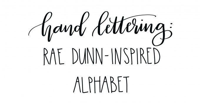 Hand Lettering: Rae Dunn-Inspired Alphabet
