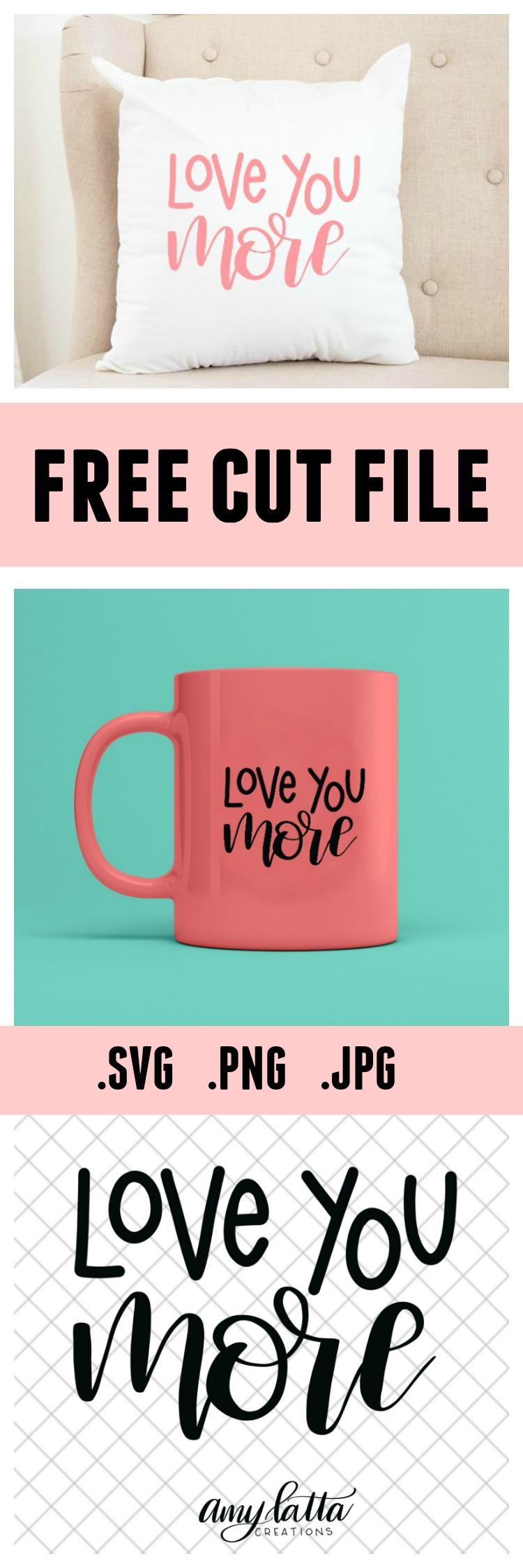 Love You More Free Cut File