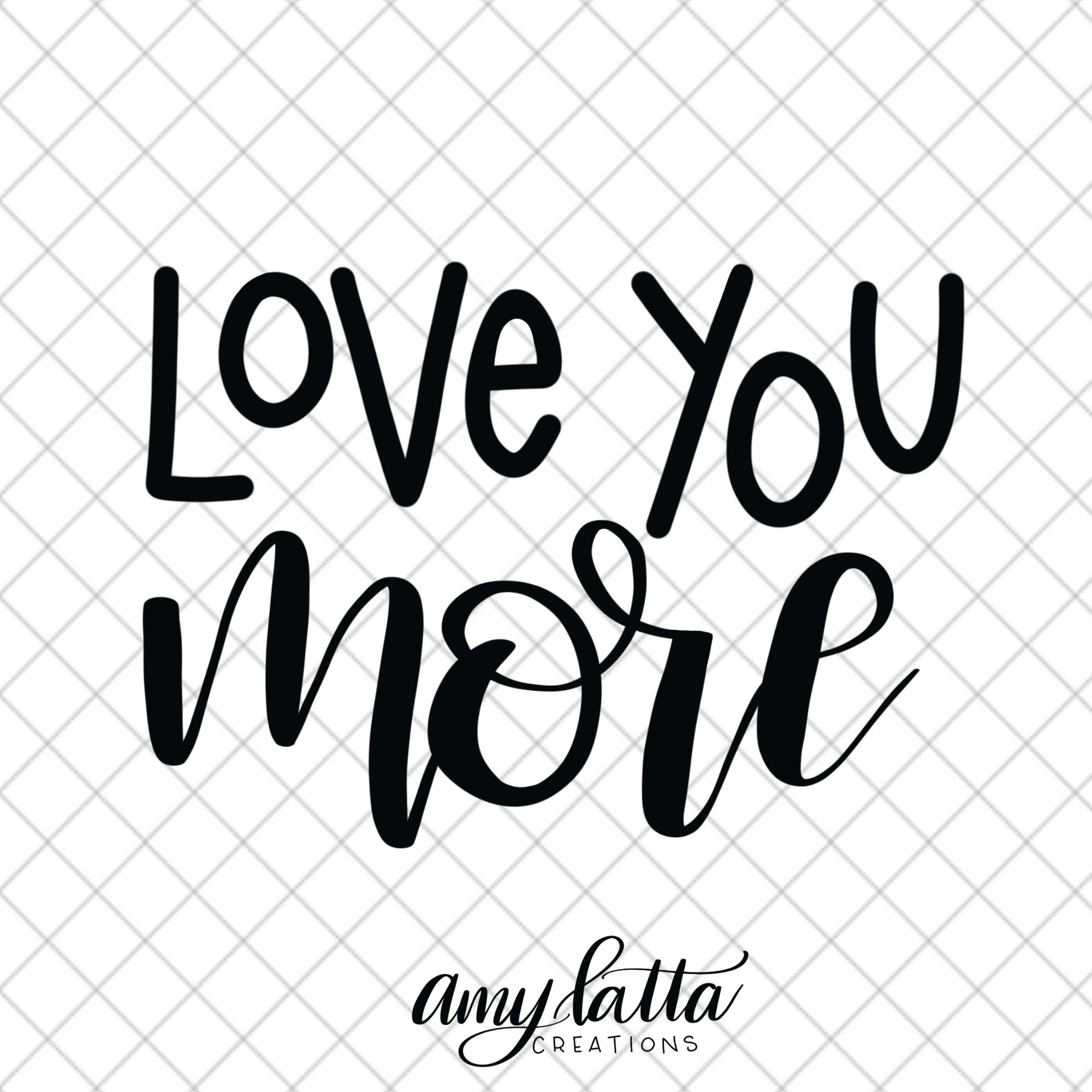 Free Cut File: Love You More